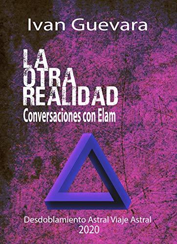 La otra realidad Conversaciones con Elam: Desdoblamiento Ast