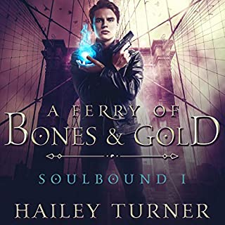 A Ferry of Bones & Gold      Soulbound, Book 1              By:                                                                                                                                 Hailey Turner                               Narrated by:                                                                                                                                 Gary Furlong                      Length: 10 hrs and 34 mins     120 ratings     Overall 4.7