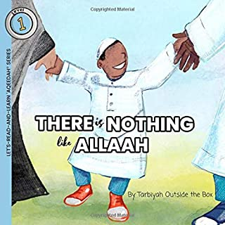 There is Nothing Like Allaah (LET'S-READ-AND-LEARN-'AQEEDAH SERIES)