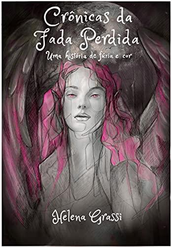 Crônicas da Fada Perdida: Uma História de Fúria e Cor (Portuguese Edition)
