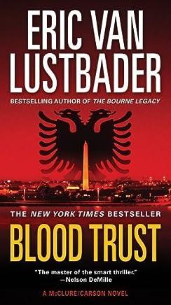 Blood Trust (Jack McClure/Alli Carson Novels) by Eric Van Lustbader (2012-06-26)