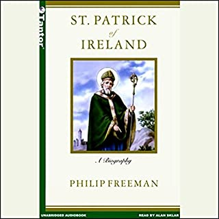 St. Patrick of Ireland     A Biography              By:                                                                                                                                 Philip Freeman                               Narrated by:                                                                                                                                 Alan Sklar                      Length: 6 hrs and 22 mins     82 ratings     Overall 3.7