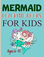 Mermaid Coloring Books For Kids Ages 6-10: Mermaids - Calm Ocean Coloring Collection