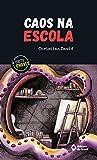Caos na escola (A Sete Chaves) (Portuguese Edition)