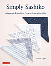 Simply Sashiko: Classic Japanese Embroidery Stitches Made Easy with 36 Actual Sized Templates English Edition