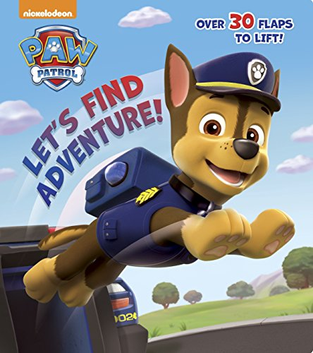 Let's Find Adventure! (Paw Patrol) (Nifty Lift-And-Look)