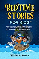 Bedtime Stories For Kids: Meditation Stories for Kids, Children and Toddlers, Help Children Fall Asleep Fast, Learn Mindfulness and Relax with the Most Beautiful Stories (Book 3)