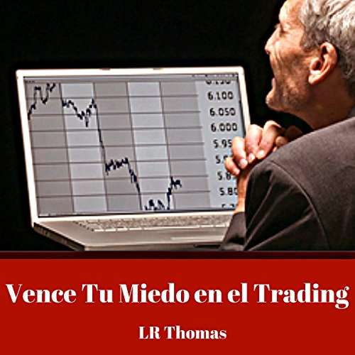Vence Tu Miedo en el Trading [Overcome Your Fear in Trading] audiobook cover art