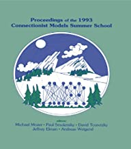 Proceedings of the 1993 Connectionist Models Summer School