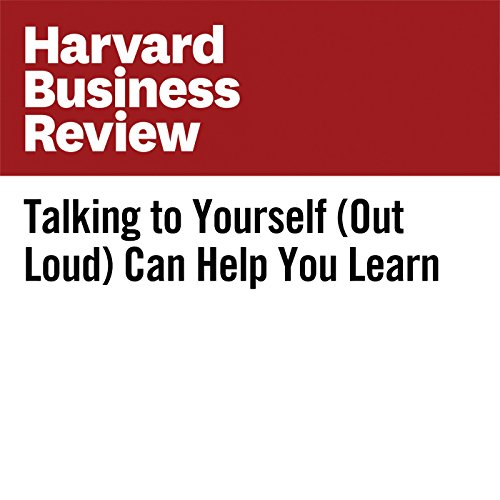 Talking to Yourself (Out Loud) Can Help You Learn                   By:                                                                                                                                 Ulrich Boser                               Narrated by:                                                                                                                                 Fleet Cooper                      Length: 6 mins     Not rated yet     Overall 0.0