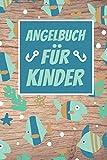 Angelbuch für Kinder: Hübsches Angler Logbuch zum Erfassen der Fänge | Perfekt für kleine Kinder...