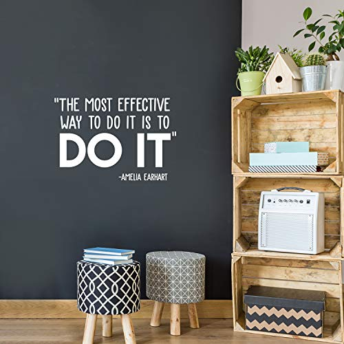Vinyl Wall Art Decal - The Most Effective Way To Do It Is To Do It - Amelia Earhart - 17' x 25' - Inspirational Positive Life Quote Sticker For Bedroom Living Room Playroom Office School Decor (White)