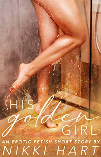 His Golden Girl: An Erotic Fetish Short Story (English Edition)