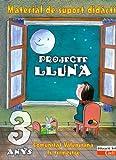 Projecte Lluna 3 anys. Material de support didáctic. Comunitat Valenciana: Educació infantil. Cadí.