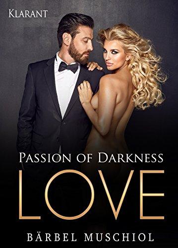 Passion of Darkness - LOVE von [Muschiol, Bärbel]