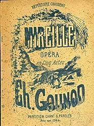 Mireille opéra en 5 actes de Ch Gounod Partition chant et paroles