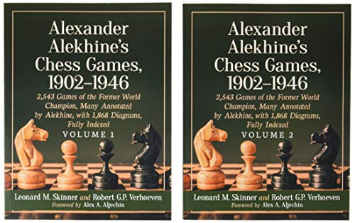 Alexander Alekhine's Chess Games, 1902-1946: 2543 Games of the Former World Champion, Many Annotated by Alekhine, with 1868 Diagrams, Fully Indexed