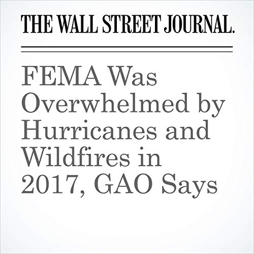 FEMA Was Overwhelmed by Hurricanes and Wildfires in 2017, GAO Says copertina