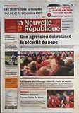 NOUVELLE REPUBLIQUE (LA) [No 19533] du 26/01/2009 - NEUVY LE ROI 470 CAMIONS BLOQUES SUR L AUTOROUTE A 28 - PIRE QU EN 1999 TEMPETE L AQUITAINE LE MIDI PYRENEES ET LE LANGUEDOC ONT ETE FRAPPES PAR DES VENTS D UNE EXCEPTIONNELLE VIOLENCE - ESVRES LE MOULIN D AVON PART EN FEU - TOURAINE PRIX DES VINS UNE HAUSSE LOGIQUE - TOURS SANCTIONNEE LA NOUNOU RESISTE - COUPE DE FRANCE FOOTBALL TOURS S INCLINE DANS LA PROLONGATION