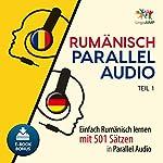 Rumänisch Parallel Audio - Einfach Rumänisch Lernen mit 501 Sätzen in Parallel Audio - Teil 1 (Volume 1)