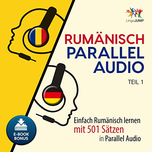 Rumänisch Parallel Audio - Einfach Rumänisch Lernen mit 501 Sätzen in Parallel Audio - Teil 1 (Volume 1) [Romanian Parallel Audio - Learn Romanian with 501 sentences in Parallel Audio - Part 1 (Volume 1)] audiobook cover art