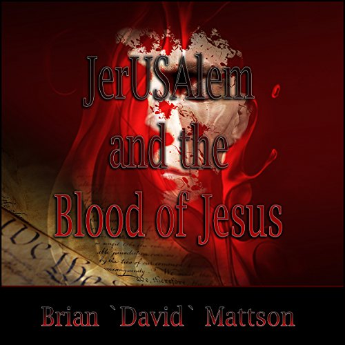 JerUSAlem and the Blood of Jesus Christ audiobook cover art