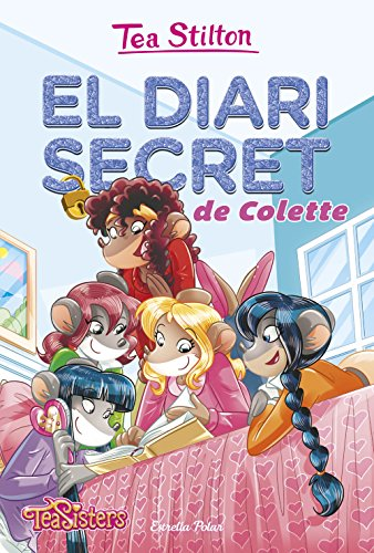El diari secret de Colette: Aventures a Ratford 2 (TEA STILTON. AVENTURES A RATFORD)
