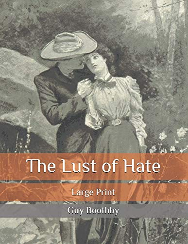 The Lust of Hate: Large Print