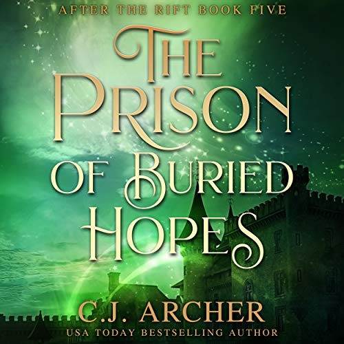 The Prison of Buried Hopes: After the Rift, Book 5