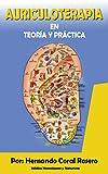 AURICULOTERAPIA: Teoría y Práctica