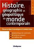 Histoire, géographie et géopolitique du monde contemporain - Classes prépas économiques et commerciales