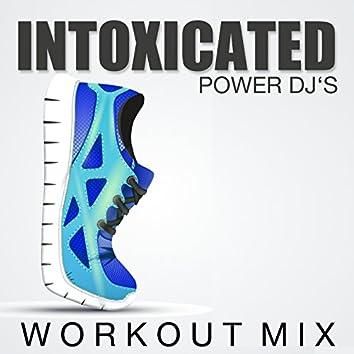 Intoxicated (Workout Mix)