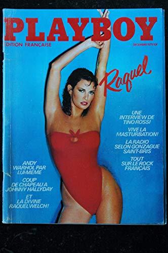 PLAYBOY 073 N° 73 DECEMBRE 1979 COVER RAQUEL WELCH HALLYDAY ANDY WARHOL ROCK FRANCAIS ROSSI DIVINE SEXY 79