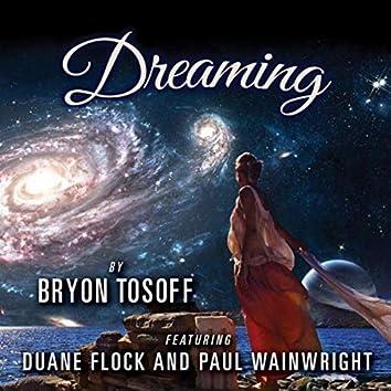 Dreaming (feat. Duane Flock & Paul Wainwright)