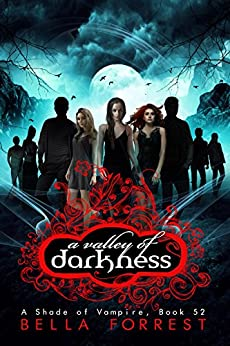 A Shade of Vampire 52: A Valley of Darkness by [Bella Forrest]
