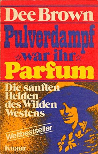 Pulverdampf war ihr Parfum Die sanften Helden des Wilden Westens