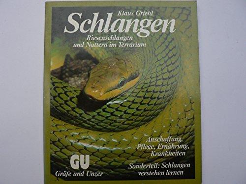 Schlangen: Riesenschlangen und Nattern im Terrarium. Experten-Rat für Anschaffung, Pflege, Ernährung und Gesunderhaltung. Sonderteil: Schlangen verstehen lernen