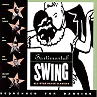 Sentimental Swing: All-Star Dance Classics [12 Hits]