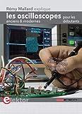 Les oscilloscopes anciens & modernes pour les débutants