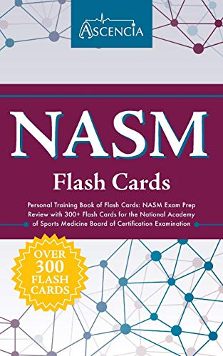 Compare Textbook Prices for NASM Personal Training Book of Flash Cards: NASM Exam Prep Review with 300+ Flash Cards for the National Academy of Sports Medicine Board of Certification Examination  ISBN 9781635302783 by Ascencia Test Prep