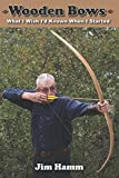 Wooden Bows: What I Wish I'd Known When I Started - Jim Hamm