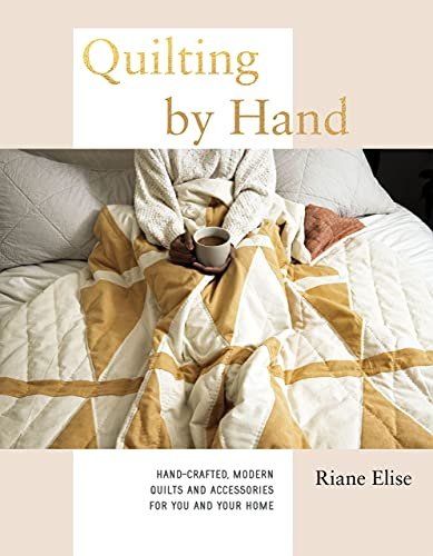 Quilting by Hand: Hand-Crafted, Mod…