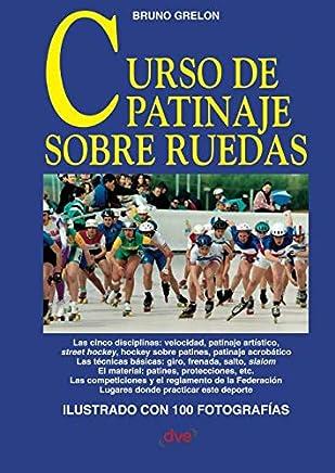 Curso de patinaje sobre ruedas (Spanish Edition)