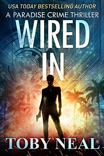 Wired In: Vigilante Justice Thriller Series (Paradise Crime Thrillers Book 1) (English Edition)