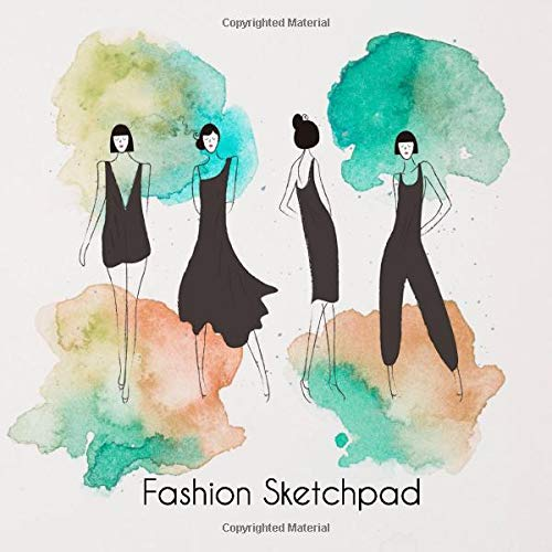 Fashion sketchpad: female templates to create your own ideas and perfect tabs to note sizes and materials.  A cool sketchbook for designers with ... (Sektchbcook & sketchpad fashion, Band 4)