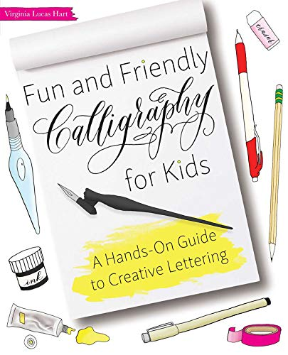 Fun and Friendly Calligraphy for Kids: A Hands-On Guide to Creative Lettering