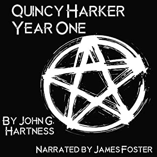 Year One     A Quincy Harker, Demon Hunter Collection              By:                                                                                                                                 John G. Hartness                               Narrated by:                                                                                                                                 James Foster                      Length: 12 hrs and 22 mins     1,127 ratings     Overall 4.5