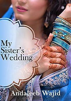 My Sister's Wedding by [Andaleeb Wajid]