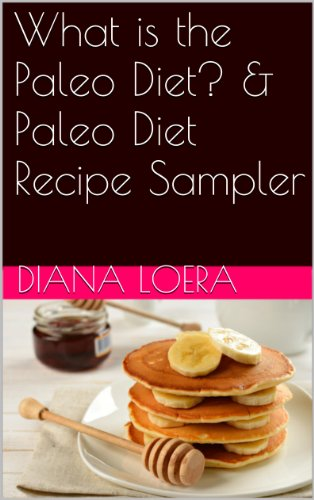 What is the Paleo Diet? & Paleo Diet Recipe Sampler (English Edition)
