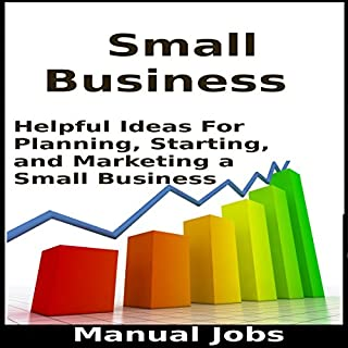 Small Business: Helpful Ideas for Planning, Starting, and Marketing a Small Business audiobook cover art